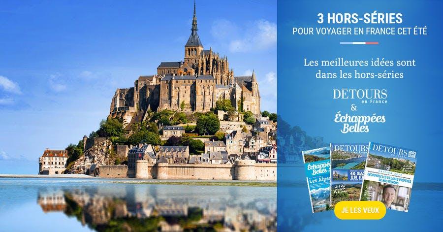 Cet été, je visite la France ! EN KIOSQUE : 3 hors-séries pour vous inspirer