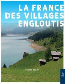 Couverture du livre La France des villages engloutis